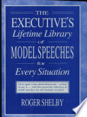 The Executive s Lifetime Library of Model Speeches for Every Situation