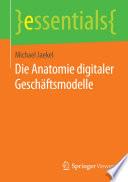 Die Anatomie digitaler Gesch  ftsmodelle