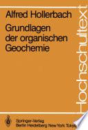 Grundlagen der organischen Geochemie