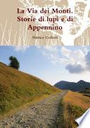 La Via dei Monti  Storie di lupi e di Appennino
