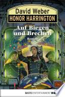 Honor Harrington  Auf Biegen und Brechen