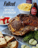 Fallout: The Vault Dweller's Official Cookbook : mac & cheese, and more with the recipes...