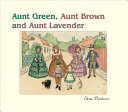 Aunt Green  Aunt Brown and Aunt Lavender