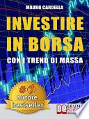 Investire in Borsa con i Trend di Massa  Come Anticipare le Tendenze di Mercato Studiando la Psicologia delle Folle   Ebook Italiano   Anteprima Gratis