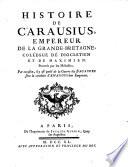 Histoire De Carausius Empereur De La Grande Bretagne Coll Gue De Diocl Tien Et De Maximiem Prouv E Par Les M Dailles
