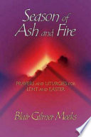Season Of Ash And Fire : planners prepare for lent and easter....
