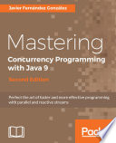 Mastering Concurrency Programming With Java 9