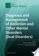 Diagnosis And Management Of Addiction And Other Mental Disorders Dual Disorders
