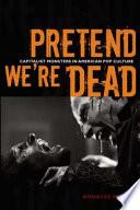 Pretend We   re Dead