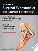 An Atlas of Surgical Exposures of the Lower Extremity