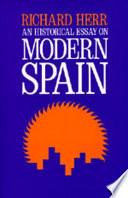 An Historical Essay on Modern Spain