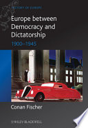 Europe Between Democracy And Dictatorship : the first half of the twentieth century, from...
