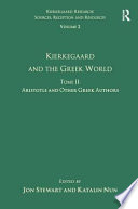 Kierkegaard and the Greek World  Aristotle and other Greek authors