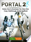 Portal 2 Game  How to Download  Ps4  Xbox One  Coop  Walkthrough Guide Unofficial