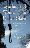 Lynchings Of Women In The United States book