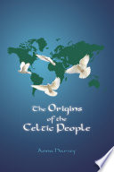 The Origins of the Celtic People