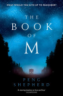 The Book Of M : an extraordinary catastrophe on very...