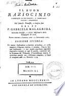 Il buon raziocinio dimostrato in due scritti  o siano saggi critico apologetici sul famoso processo  e tragico fine del fu p  Gabriele Malagrida     fatto morire a Lisbona addi  20 Settembre 1761