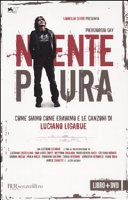 Niente paura. Come siamo come eravamo e le canzoni di Luciano Ligabue. Con DVD