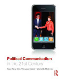 Political Communication in the 21st Century