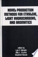 Novel Production Methods for Ethylene, Light Hydrocarbons, and Aromatics