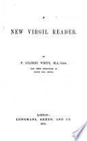 A new Virgil Reader  By F  G  White