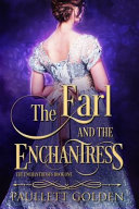 The Earl And The Enchantress : lancaster, earl of roddam, harbors a family secret...