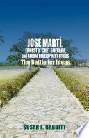 Book Jos   Mart    Ernesto    Che    Guevara  and Global Development Ethics