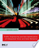 Traffic Engineering and QoS Optimization of Integrated Voice and Data Networks