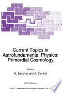 Current Topics in Astrofundamental Physics Understanding From A Fundamental And Deep