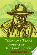 Texas, My Texas His West Texas Newspaper Column Lonn Taylor