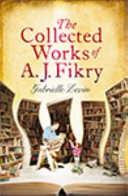 The Collected Works Of A J Fikry book
