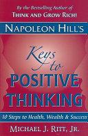 Napoleon Hill s Keys to Positive Thinking