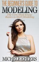 The Beginner's Guide To Modeling