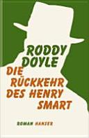 Die Rückkehr des Henry Smart : Roman