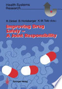 Improving Drug Safety — A Joint Responsibility : their cost and effectiveness to their...