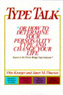 Type Talk Or How To Determine Your Personality Type And Change Your Life