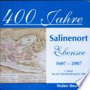 400 Jahre Salinenort Ebensee : 1607 - 2007