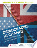 History  for Edexcel A Level  Democracies in change  Britain and the USA in the twentieth century