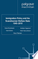 Immigration Policy and the Scandinavian Welfare State 1945 2010