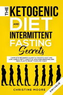 The Ketogenic Diet And Intermittent Fasting Secrets