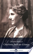 Delphi Complete Works of Charlotte Perkins Gilman  Illustrated