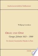Orgel und Oper. Georges Schmitt 1821-1900