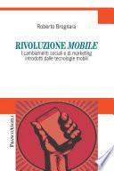 Rivoluzione mobile  I cambiamenti sociali e di marketing introdotti dalle tecnologie mobili