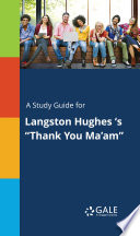 A Study Guide for Langston Hughes  s  Thank You Ma am