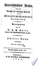 Vaterländisches Archiv, oder Beiträge zur allseitigen Kenntniss der Königreichs Hannover, wie es war und ist