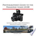 Photographer s Guide to the Panasonic Lumix LX100