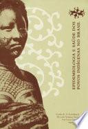 Epidemiologia e saúde dos povos indígenas no Brasil
