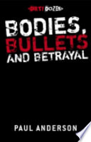Bodies  Bullets and Betrayal