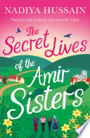 The Secret Lives of the Amir Sisters: From Bake Off winner to bestselling novelist by Nadiya Hussain